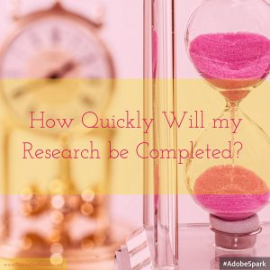 How Quickly Will my Research be Completed?