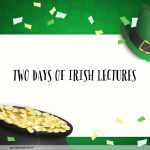 Two Days of Irish Lectures
